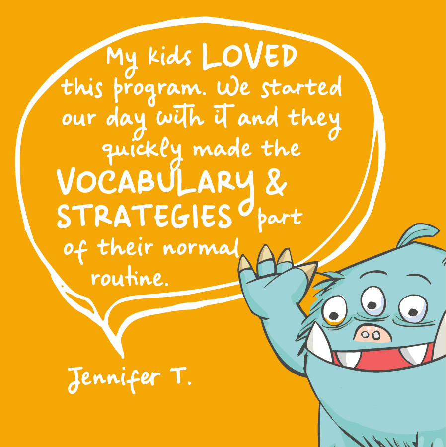 My kids loved this program. We started out day with it and they quickly made the vocabulary and strategies part of their normal routine. Jennifer T.