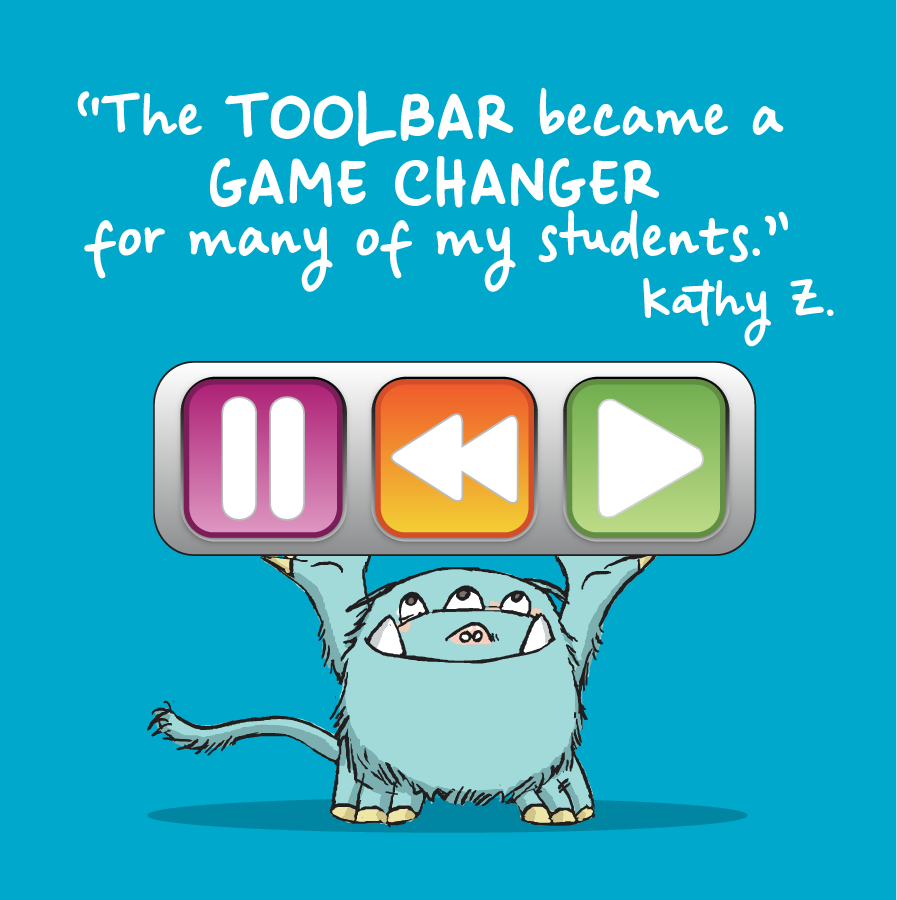 The toolbar became a game changer for many of my students. Kathy Z.