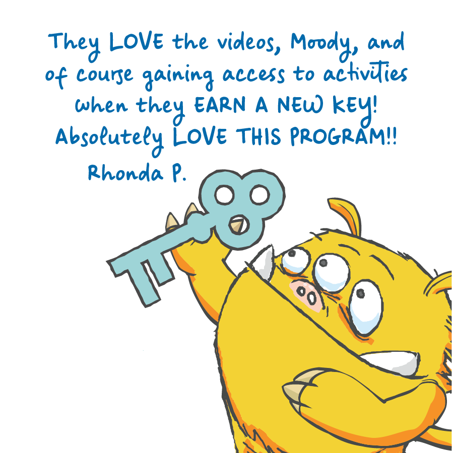 They love the videos, Moody, and of course gaining access to activities when they earn a new key! Absolutely love this program! Rhonda P.