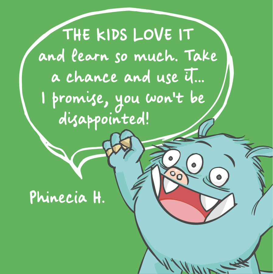 The kids love it and learn so much. Take a chance and use it... I promise, you won't be disappointed! Phinecia H.