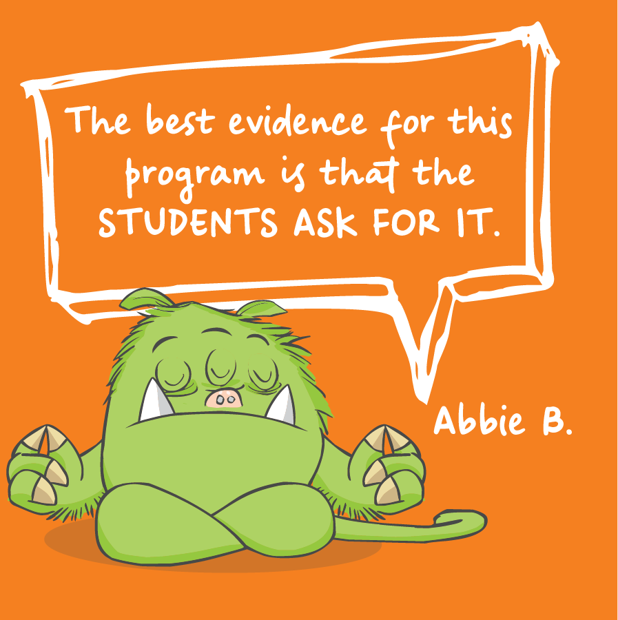 The best evidence for this program is that the students ask for it. Abbie B.