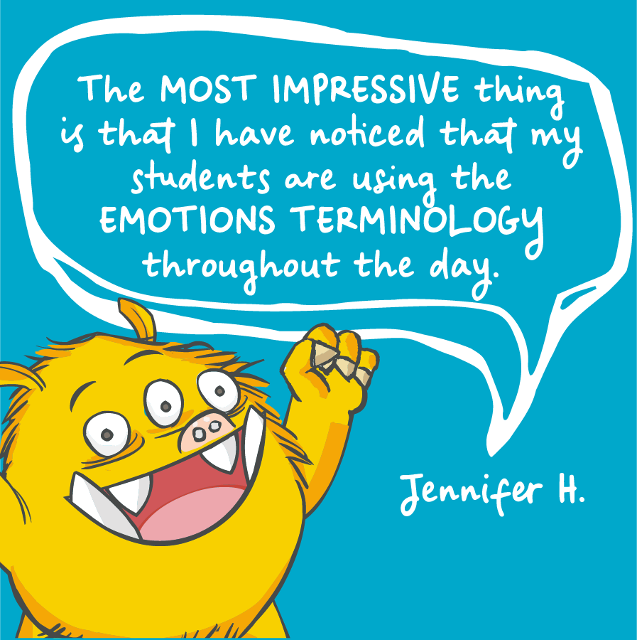 The most impressive thing is that I have noticed that my students are using the emotions terminology throughout the day. Jennifer H.