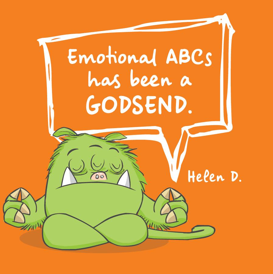 Emotional ABCs had been a godsend. Helen D.
