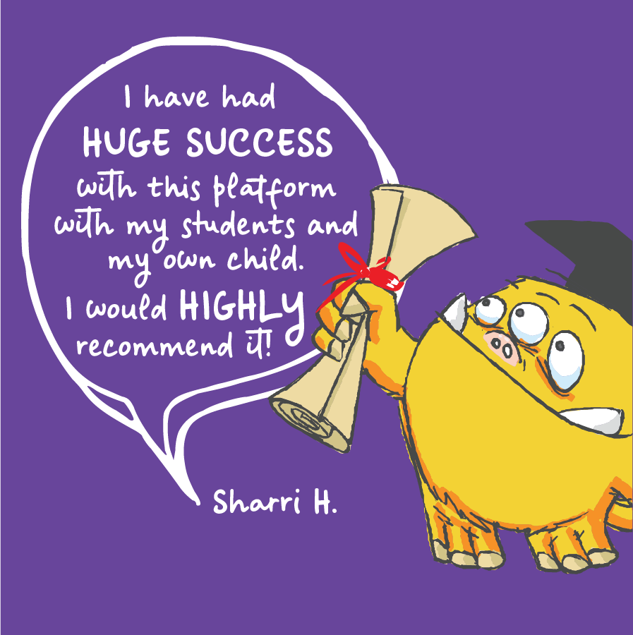 I have had Huge Success with this platform with my students and my own child. I would highly recommend it! Sharri H.